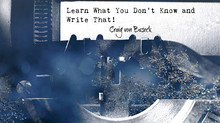 Learn What You Don't Know and Write That - Craig on The Write Conversation Blog