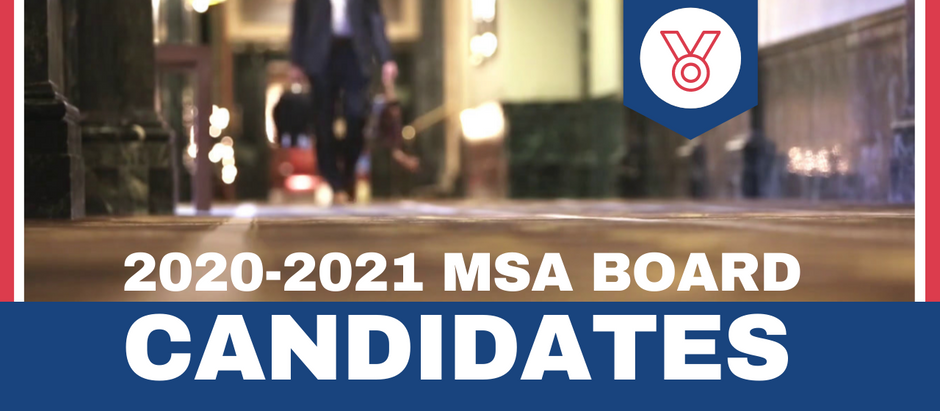 Meet the MSA Board Candidates for 2020-2021!  Elections are April 23!