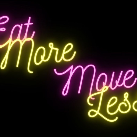 Eat More Move Less