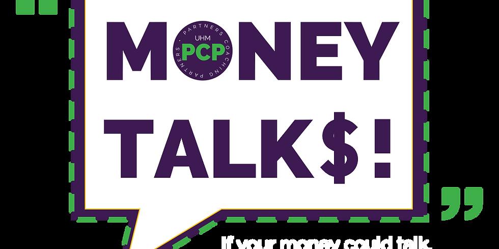 """""""Money Talks!"""""""