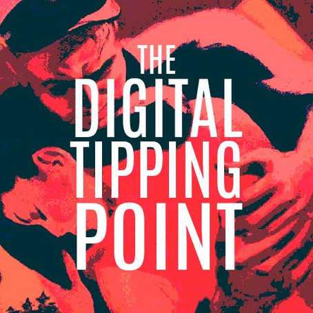 THE DIGITAL TIPPING POINT