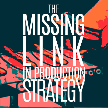 PRODUCTION STRATEGY: DIGITAL'S MISSING LINK