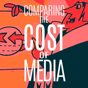 COMPARING THE COST OF MEDIA