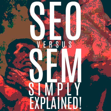 SEO VS SEM: SIMPLY EXPLAINED