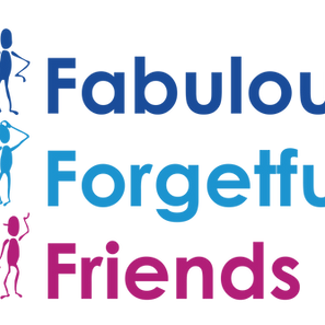 Fabulous Forgetful Friends Spread Their Message: Live Positively With Dementia