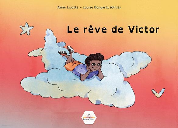 Les éditions Entre 2 Pages - Le rêve de Victor - Album dys