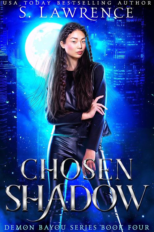 Chosen Shadow: Demon Bayou Series Book Four
