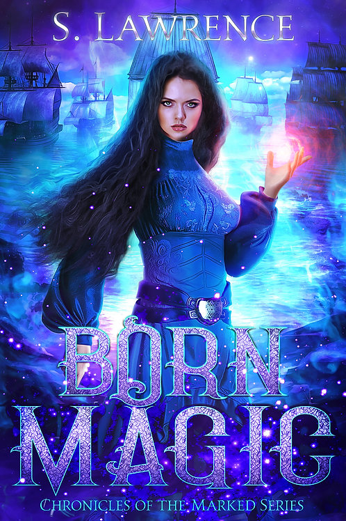 Born Magic: Chronicles of the Marked Book One