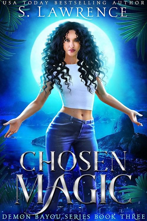 Chosen Magic: Demon Bayou Series Book Three