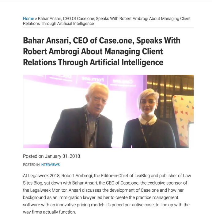 Bahar Ansari, CEO of Case.one, Speaks With Robert Ambrogi About Managing Client Relations Through Artificial Intelligence
