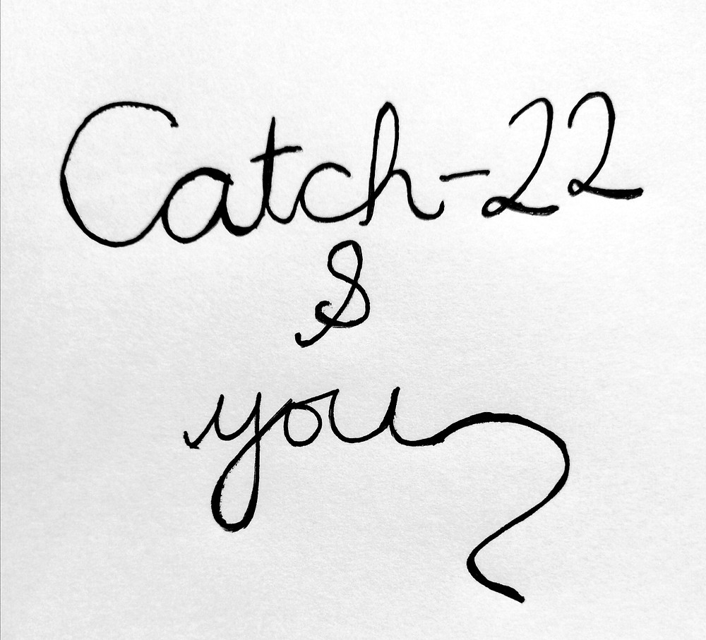 Catch 22 and You