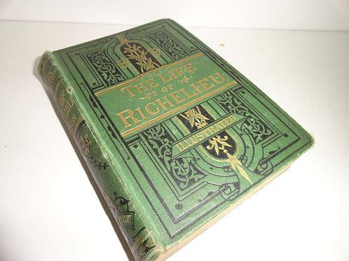 Life of Richelieu (Cardinal) William Robson 1st Edition HC 1854