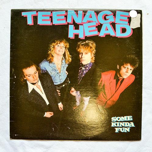 TEENAGE HEAD - Some Kinda Fun