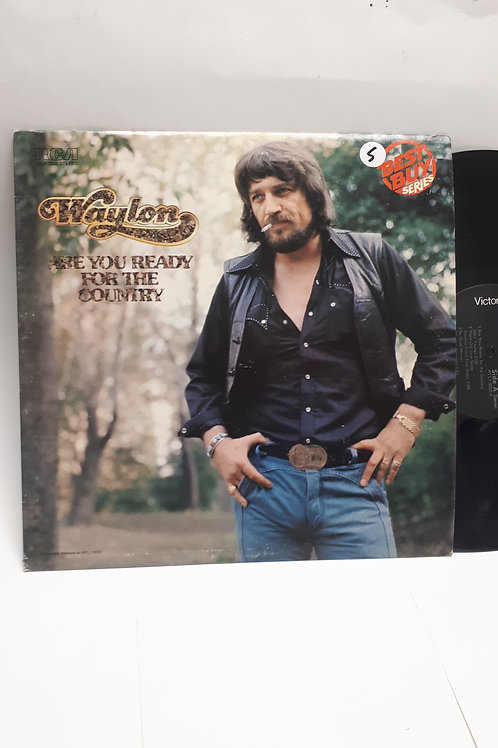 Waylon Jennings ‎– Are You Ready For The Country