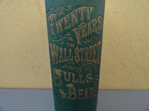 1870 FIRST TWENTY YEARS ON WALL STREET BULLS & BEARS BOOK
