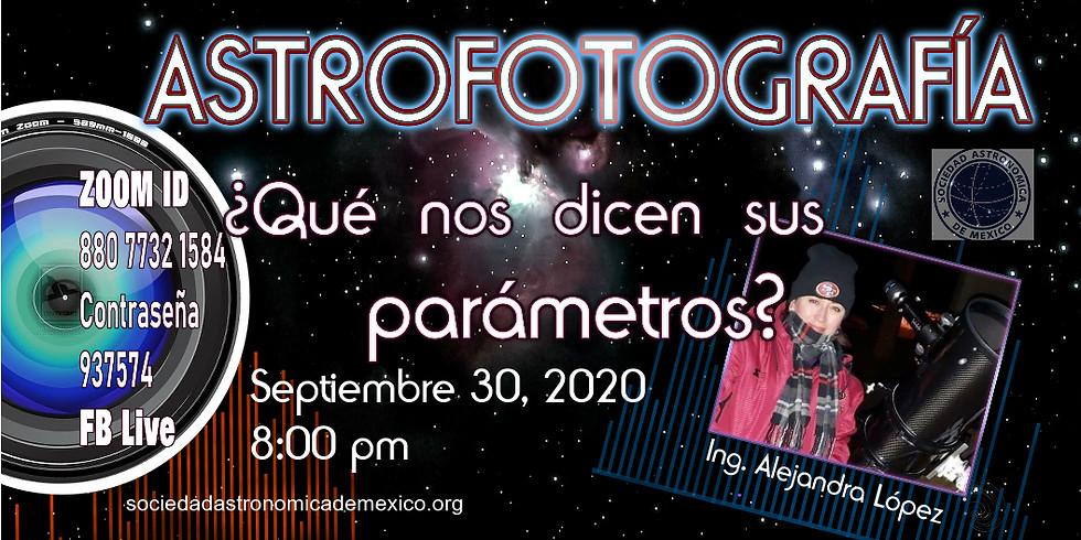 Astrofotografía ¿Qué nos dicen sus parámetros?