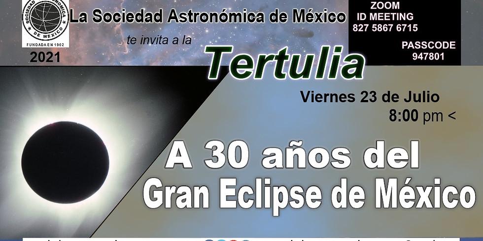 Tertulia en Julio. A 30 Años del Gran Eclipse de México.