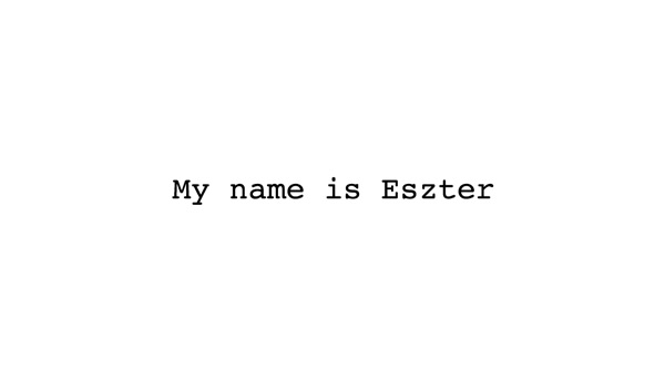 My Name is Eszter