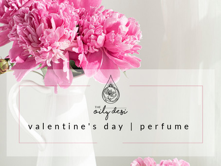 LOVE (& Oils) In The Air | Valentine's Day Perfume Blends