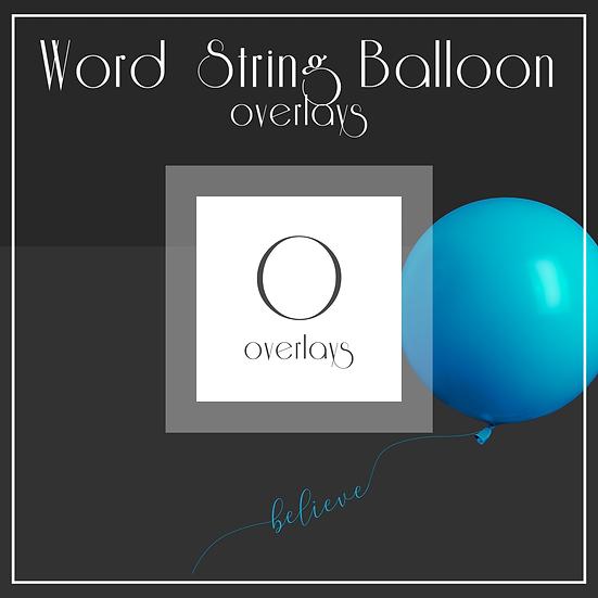 Word String Balloon  -  Overlays