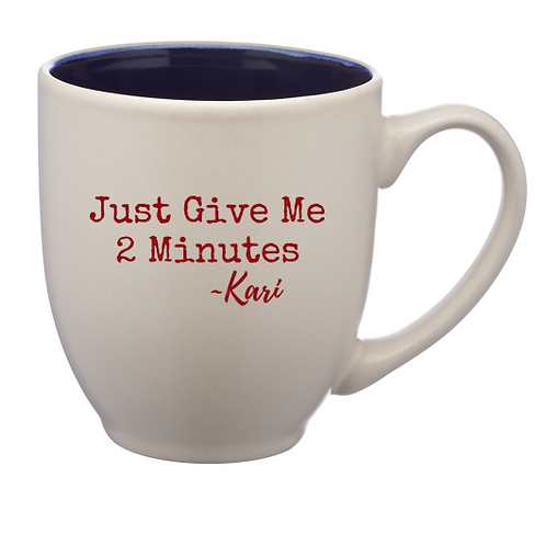 Just Give Me Two Minutes Blue 16 oz. Mug
