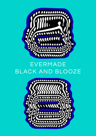 Black and Blooze - Evermade