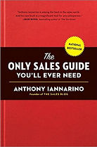 """The Only Sales Guide You'll Ever Need"" Anhony Iannarin"