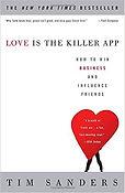 """""""Love is the Killer App"""" Tim Sanders"""