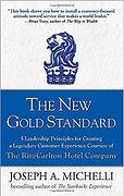 """""""The New Gold Standard"""" Joseph A. Michelli"""