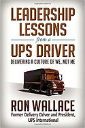 """Leadership Lessons from a UPS Driver"" Ron Wallace"
