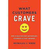 """What Customers Crave"" Nicholas J. Webb"