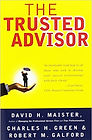 """The Trusted Advisor"" David Maister, Charles Green, Robert Galford"