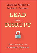 """Lead and Disrupt"" Charles A. O'Reilly"
