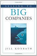 """Selling to Big Companies"" Jill Konrath"