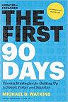 """""""The First 90 Days"""" Michael D. Watkins"""