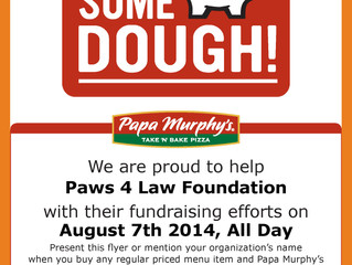 Papa Murphy's Pizza Fundraiser for  Paws4Law Foundation