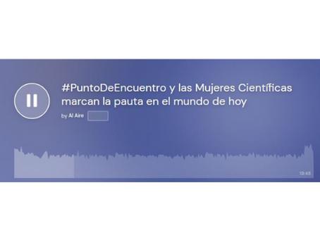 #PuntoDeEncuentro y las Mujeres Científicas marcan la pauta en el mundo de hoy
