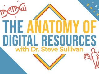 S2 Ep7: The Anatomy of Digital Resources with Dr. Steve Sullivan