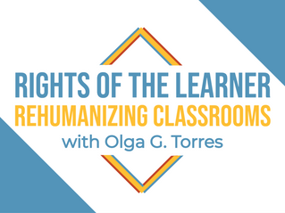S2 EP5: Rights of the Learner - Rehumanizing Classrooms with Olga G. Torres