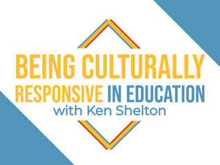 S2 Ep3: Being Culturally Responsive in Education with Ken Shelton