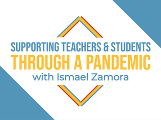 S2 Ep1: Supporting Teachers & Students through a Pandemic with Ismael Zamora