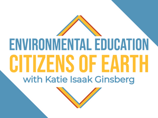 S2 Ep10: Environmental Education - Citizens of Earth with Katie Isaak Ginsberg