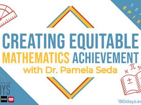 S2 Ep6: Creating Equitable Mathematics Achievement with Dr. Pamela Seda