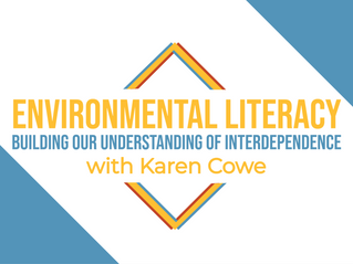 S2 Ep4: Environmental Literacy - Building Our Understanding of Interdependence with Karen Cowe