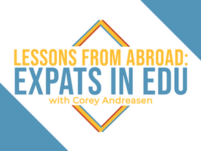S2 Ep14: Lessons from Abroad - Expats in EDU with Corey Andreasen