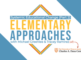 Elementary Approaches with Michael Greenlee & Tracey Ramirez