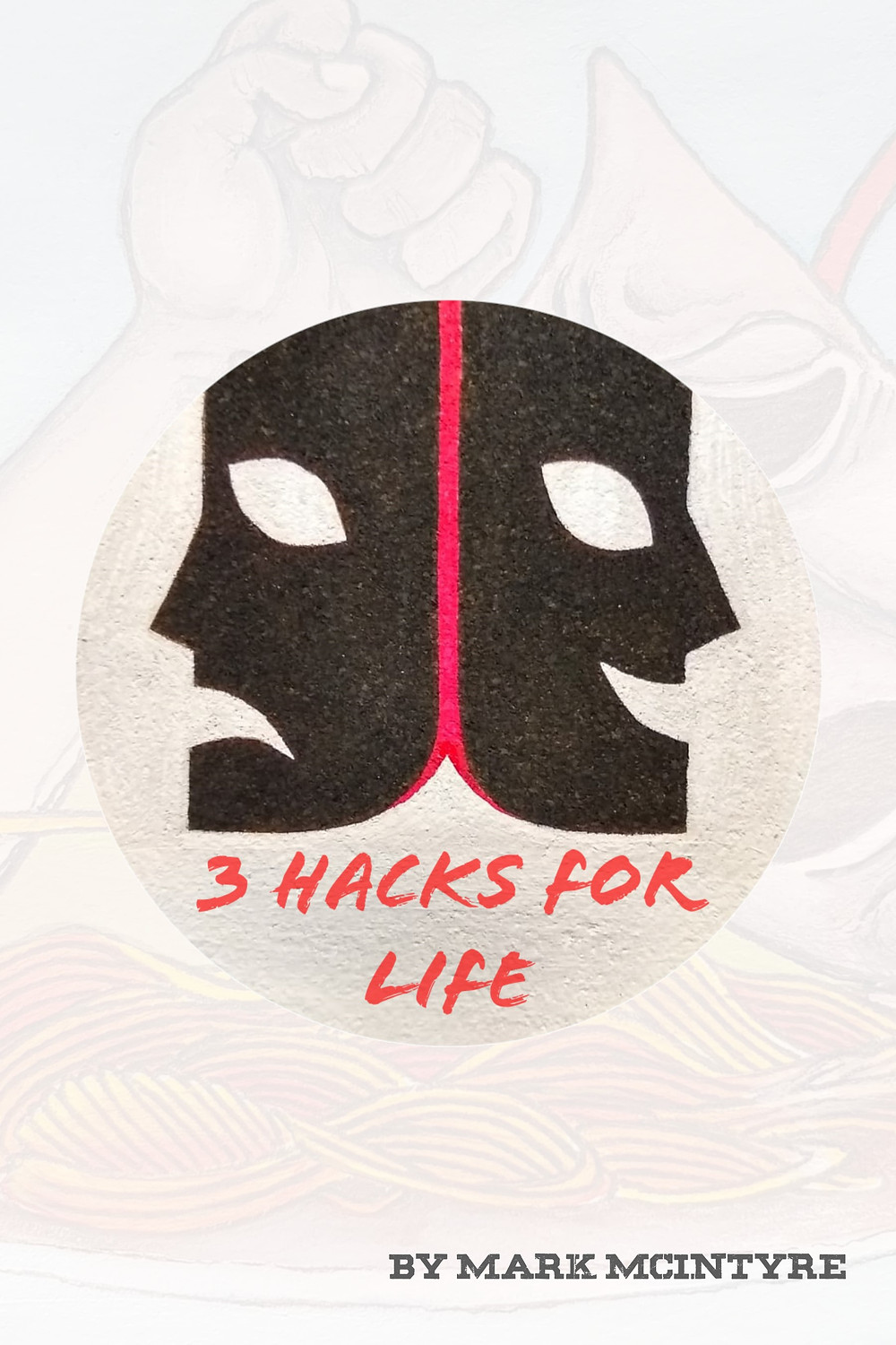 3 Hacks For Life - the lighter easier route to self improvement
