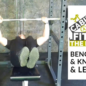 Cabin Fever Fitness - Bench press with Leg Raise and Knee tuck.