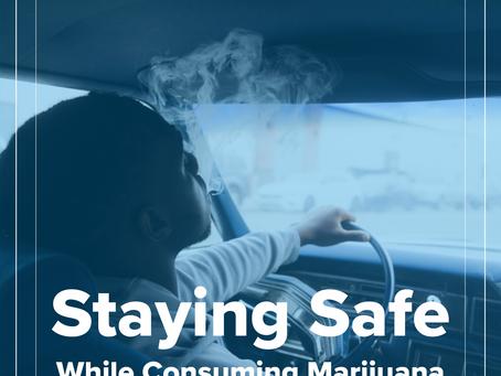 Staying Safe While Consuming Marijuana