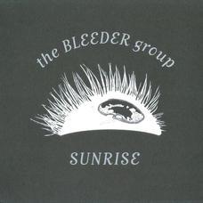 The Bleeder Group - Sunrise